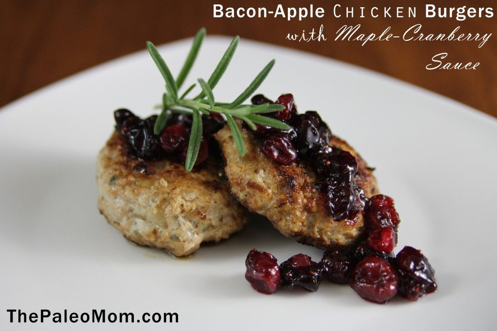 Bacon-Apple Chicken Burgers with Maple-Cranberry Sauce | The Paleo Mom