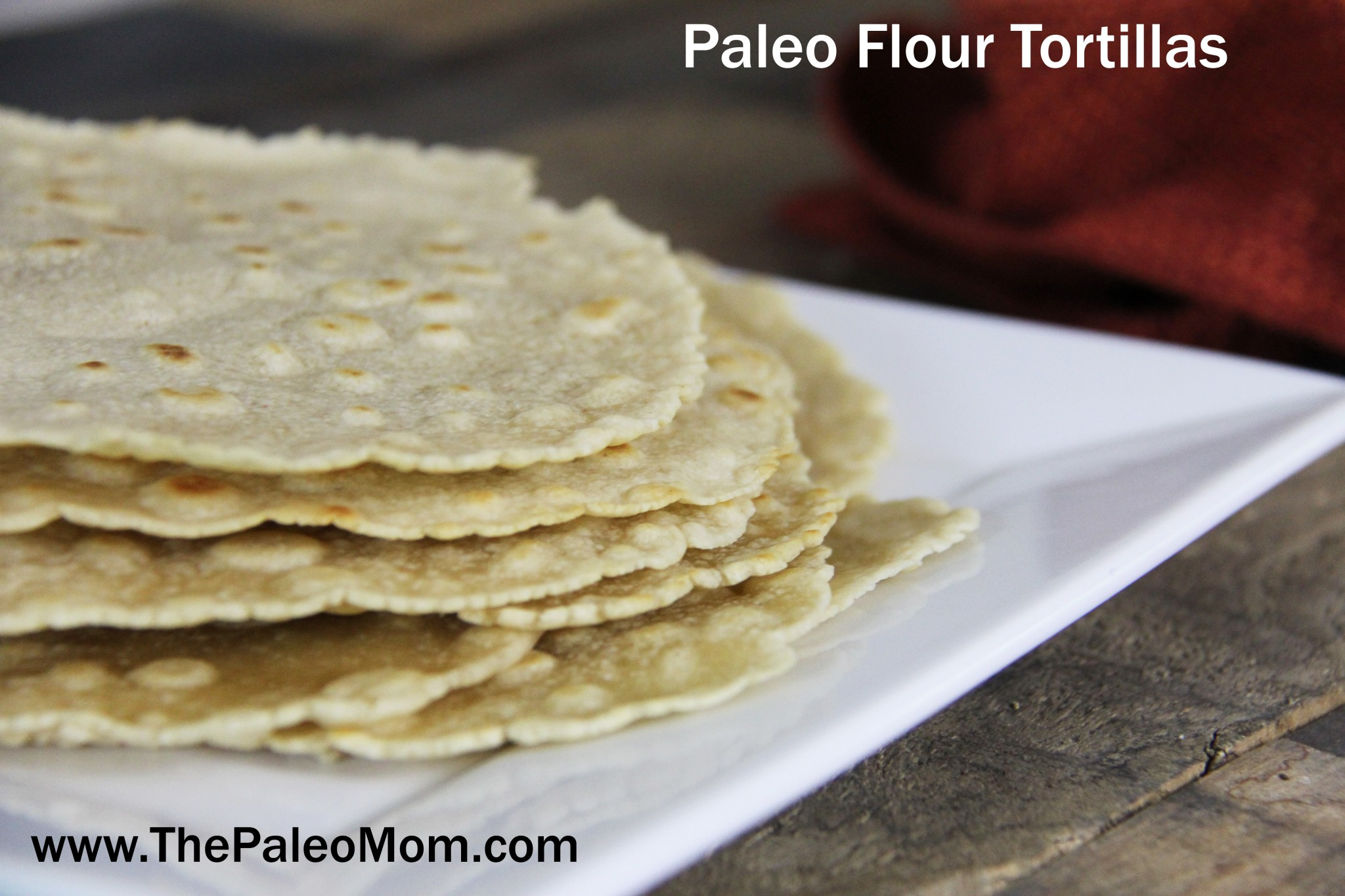 Paleo Flour Tortillas from The Paleo Mom