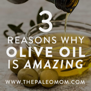 3-Reasons-why-Olive-Oil-Is-Amazing-The-Paleo-Mom-Superfood-Diversity