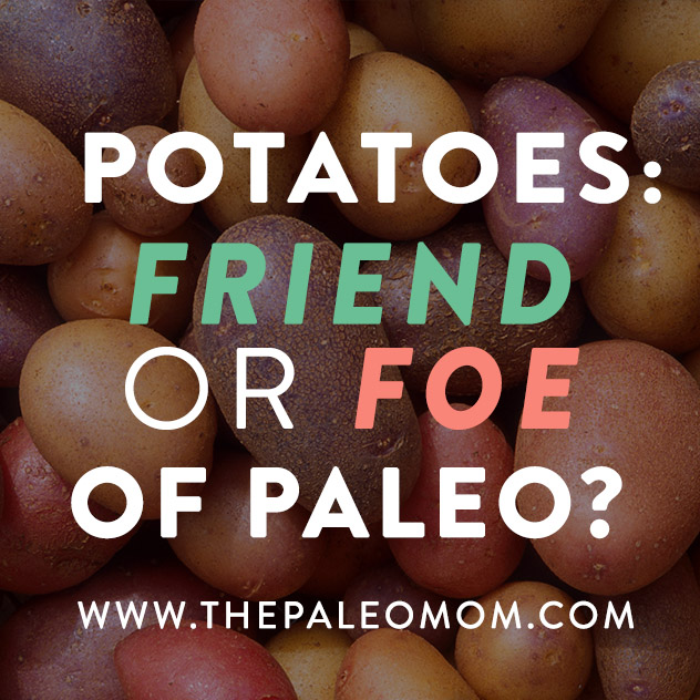 potatoes-friend-or-foe-of-Paleo-the-Paleo-mom