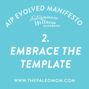 the-autoimmune-wellness-handbook-the-Paleo-mom-embrace-the-template