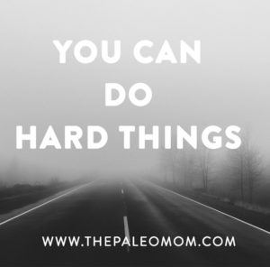 the-Paleo-mom-how-to-get-through-hard-times