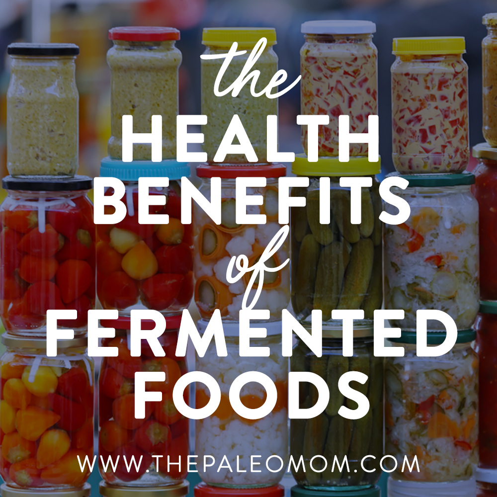 the-benefits-of-fermented-foods-the-Paleo-mom