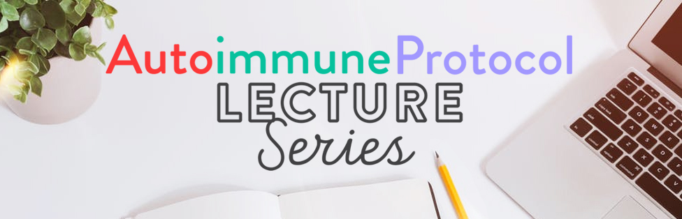 Learn about the autoimmune protocol with health expert Dr. Sarah Ballantyne