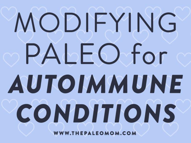 Modifying Paleo for Autoimmune Conditions
