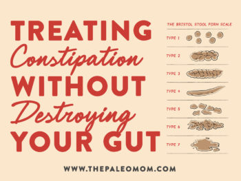 treating constipation without destroying your gut