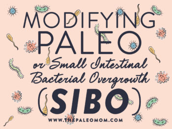 Modifying Paleo or Small Intestinal Bacterial Overgrowth (SIBO)