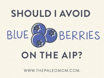 Should I avoid blueberries on the AIP?