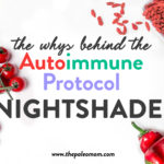 The Whys behind the Autoimmune Protocol: Nightshades