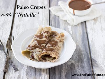 """Paleo Crepes with """"Nutella"""""""