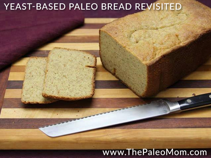 Yeast-Based Paleo Bread -- Revisited ~ The Paleo Mom