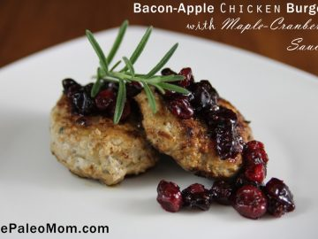 Bacon-Apple Chicken Burgers with Maple-Cranberry Sauce