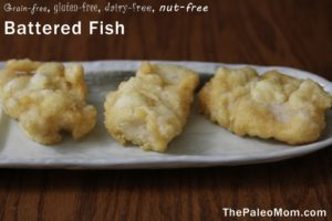Battered Fish | The Paleo Mom