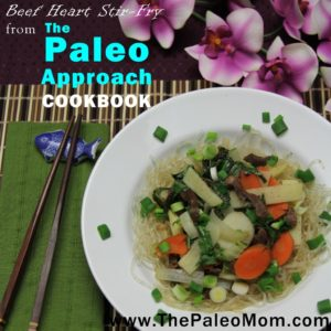 Beef heart Stir Fry from The Paleo Approach Cookbook