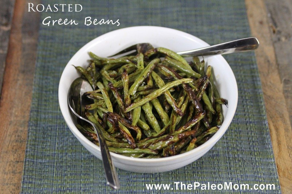Roasted Green Beans | The Paleo Mom