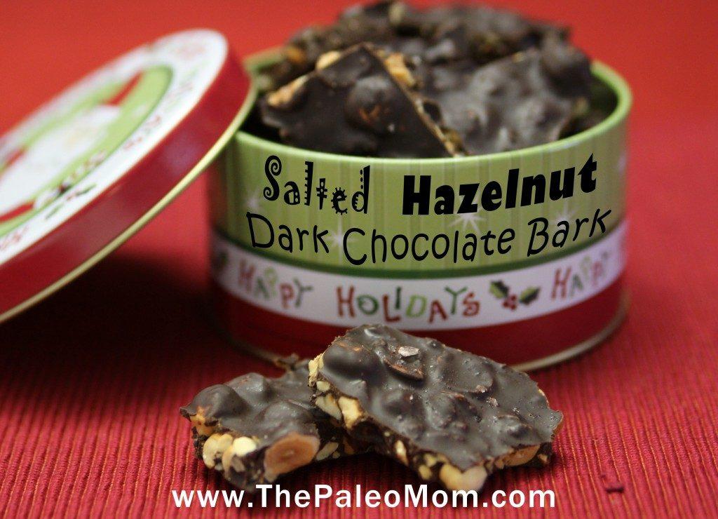 Salted Hazelnut Dark Chocolate Bark - The Paleo Mom