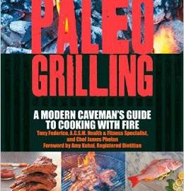 Book Review: Paleo Grilling by Tony Federico and James Phelan