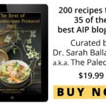 200 Recipes from 35 of the best AIP Bloggers