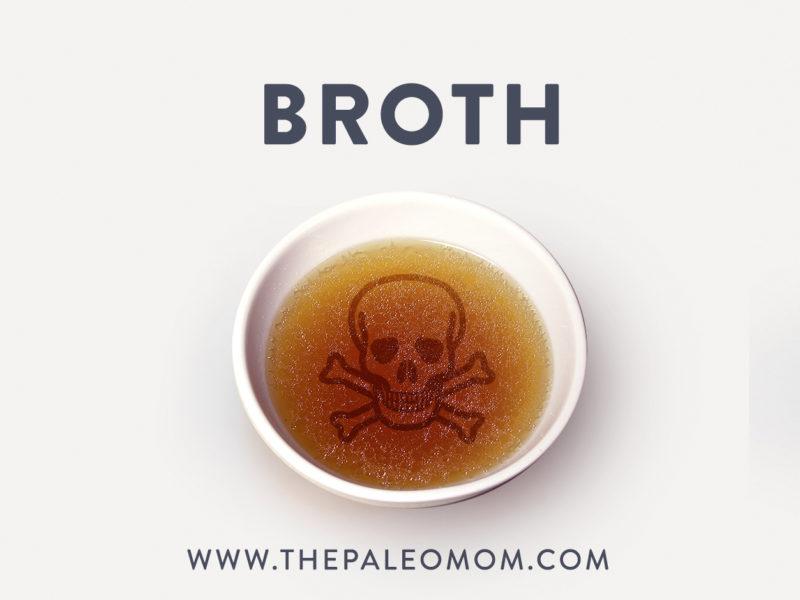 Broth Hidden Dangers In A Healing Food The Paleo Mom