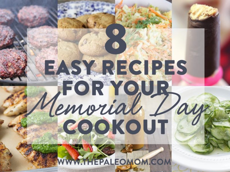 8 Easy Recipes for your Memorial Day Cookout