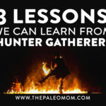 3 Lessons We Can Learn From Hunter-Gatherers
