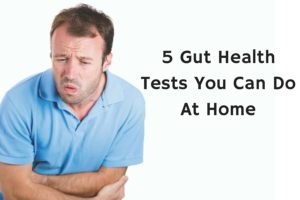 5 Gut Health Tests You Can Do At Home