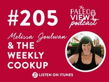 TPV Episode. 205, Melissa Joulwan and the Weekly Cookup