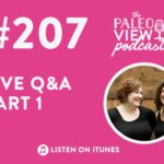 Podcast 207 Live Q&A Part 1