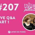 Podcast 207 Live Q&A Part 1