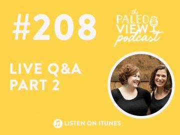 Podcast 208 Live Q&A Part 2