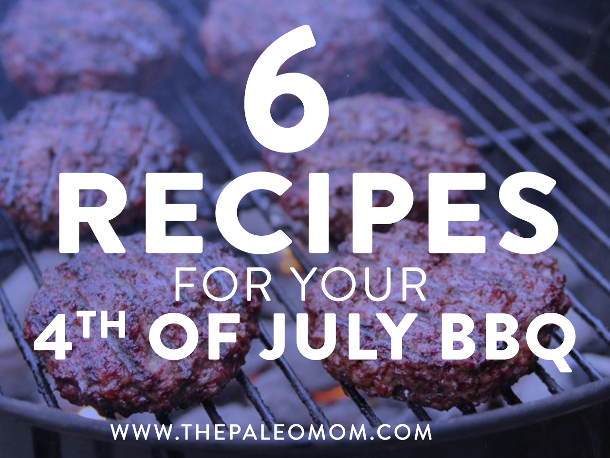 6 Recipes for Your 4th of July BBQ