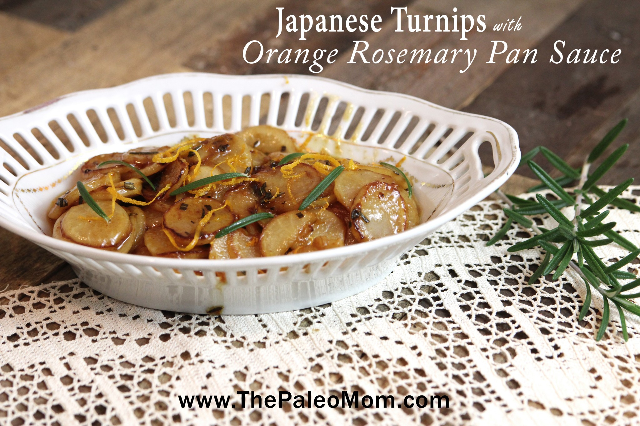 Japanese Turnips with Orange Rosemary Pan Sauce