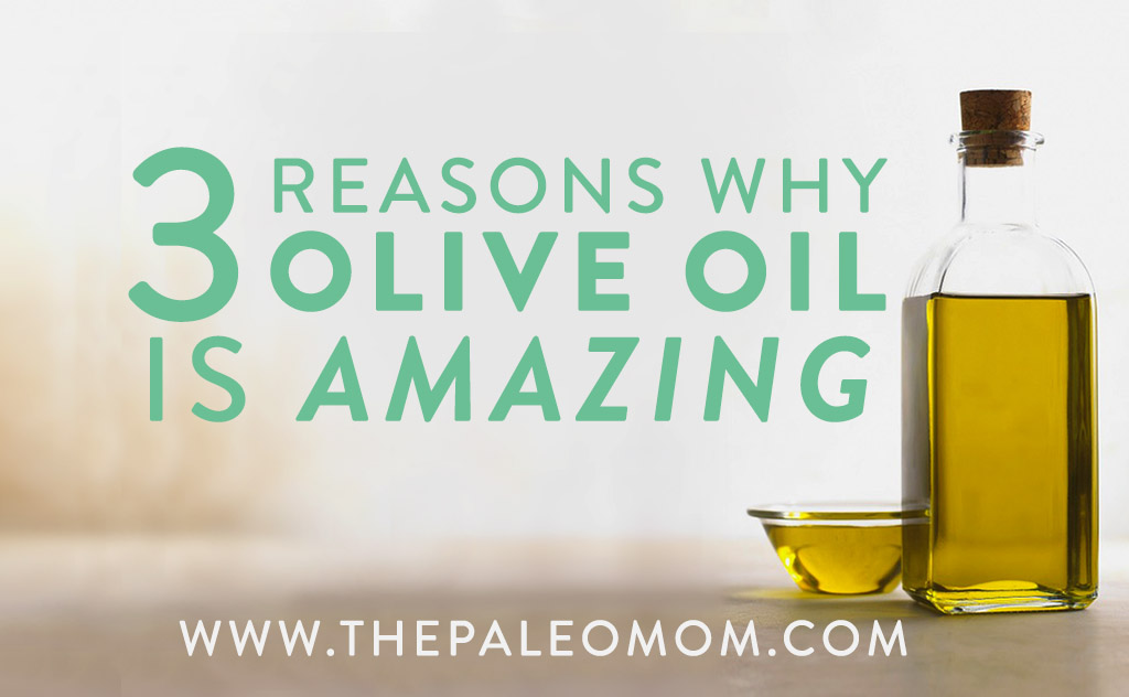 3 Reasons Why Olive Oil is Amazing