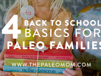 4 Back to School Basics for Paleo Families