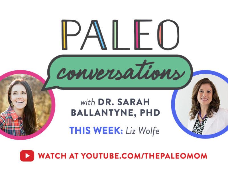 Paleo Conversations Liz Wolfe