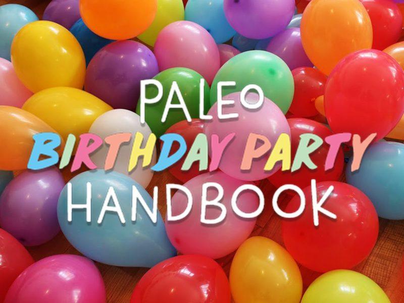 Paleo Mom's Birthday Party Handbook