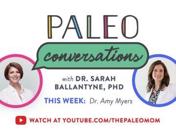 Paleo Conversations: Dr. Amy Myers