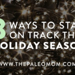 3 Ways to Stay on Track this Holiday Season