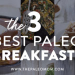 3 Best Paleo Breakfasts