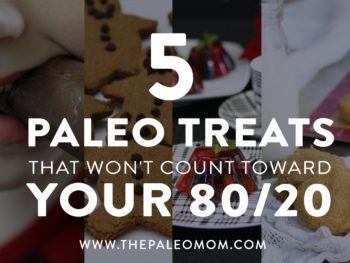 5 Treats That Won't Count Toward Your 80/20