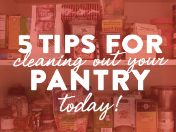 5 tips for cleaning out your pantry today