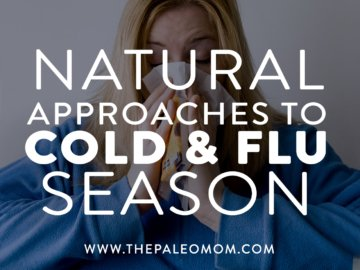 Natural Approaches to Cold & Flu Season (PLUS a Homemade Medicine Recipe!)