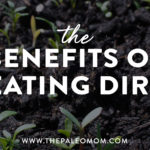 Benefits Of Eating Dirt