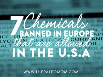 7 Chemicals Banned in Europe That Are Allowed in the USA