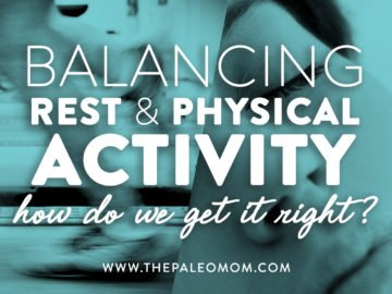 Balancing Physical Activity with Rest: How Do We Get It Right?