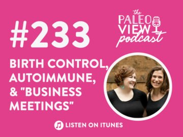 "TPV Podcast Episode 233, Birth Control, Autoimmune, and ""Business Meetings"""