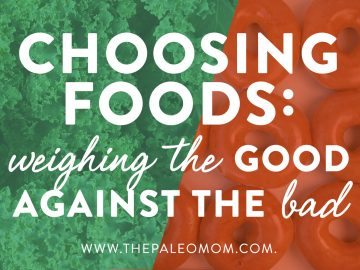 Choosing Foods: Weighing the Good Against The Bad