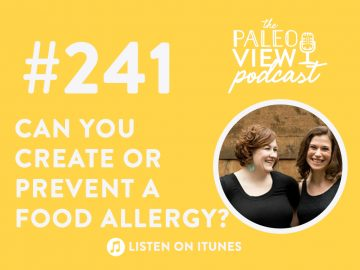 TPV Podcast Episode 241, Can You Create or Prevent a Food Allergy?