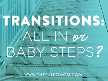 Transitions: All In or Baby Steps?