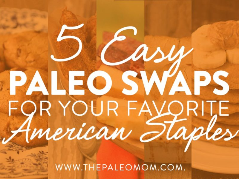 5 easy Paleo swaps for your favorite american staples